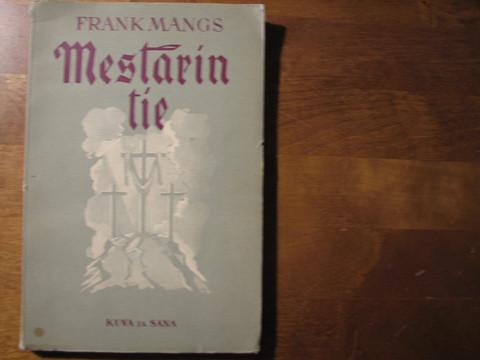 Mestarin tie, Frank Mangs