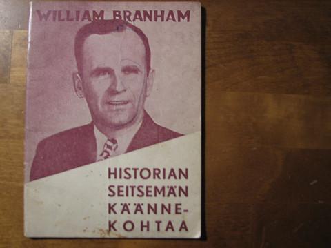 Historian seitsemän käännekohtaa, William Branham