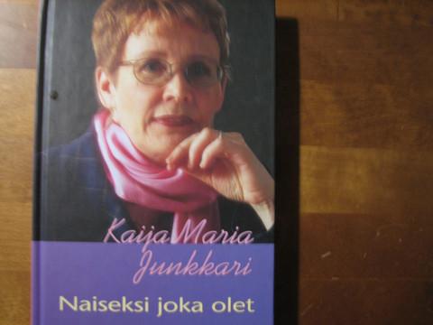 Naiseksi joka olet, Kaija Maria Junkkari, d2