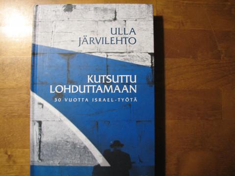 Kutsuttu lohduttamaan, 30 vuotta Israel-työtä, Ulla Järvilehto