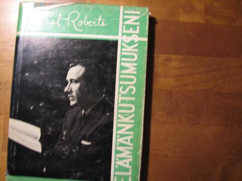 Elämänkutsumukseni, Oral Roberts