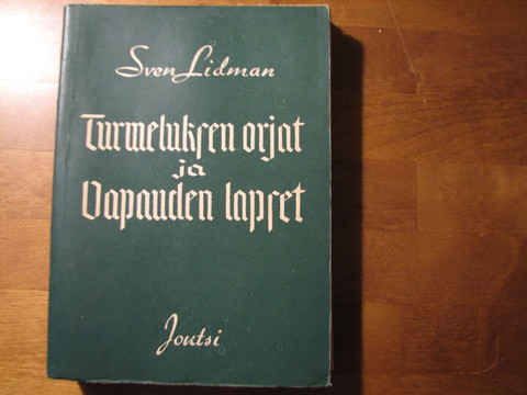 Turmeluksen orjat ja vapauden lapset, Sven Lidman