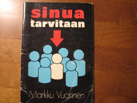 Sinua tarvitaan, Markku Vuorinen