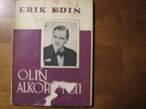 Olin alkoholisti, Erik Edin