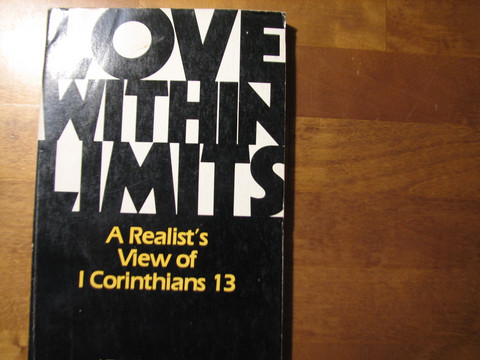 Love Within Limits, A Realist´s View of 1 Corinthians 13, Lewis B. Smedes