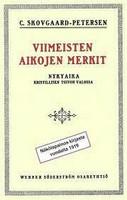Viimeisten aikojen merkit, nykyaika kristillisen toivon valossa, C. Skovgaard-Petersen