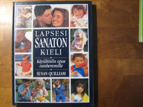 Lapsesi sanaton kieli, käytännön opas vanhemmille, Susan Quilliam