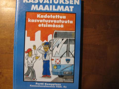 Kasvatuksen maailmat, kadotettua kasvatusvastuuta etsimässä, Pertti Kemppainen