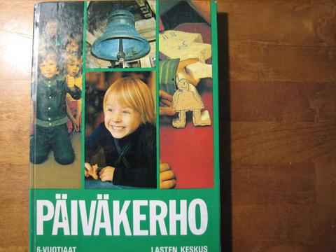 Päiväkerho, 6-vuotiaat, Pirkko Alopaeus ym.