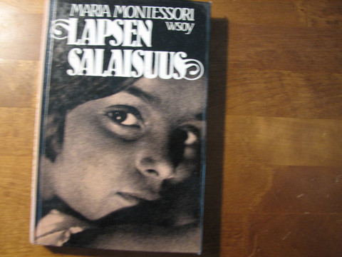 Lapsen salaisuus, Maria Montessori