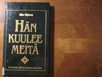 Hän kuulee meitä, rukouksia yksin ja yhdessä luettavaksi, Mika Viljanen