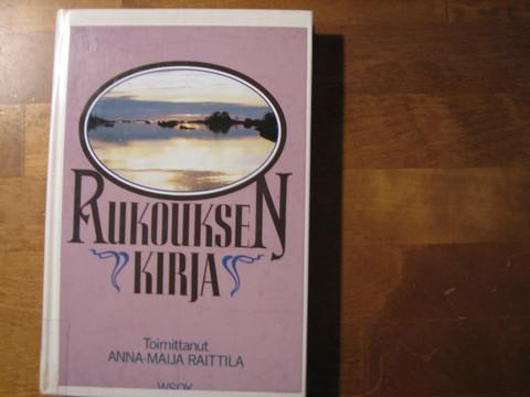 Rukouksen kirja, Anna-Maija Raittila (toim.)