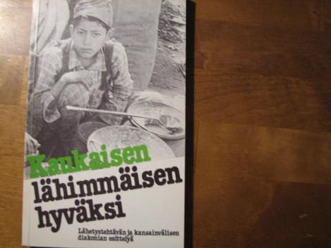 Kaukaisen lähimmäisen hyväksi, Sari Lindström (toim.)