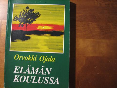 Elämän koulussa, Orvokki Ojala
