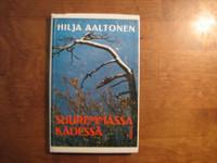 Suuremmassa kädessä, Hilja Aaltonen, d2