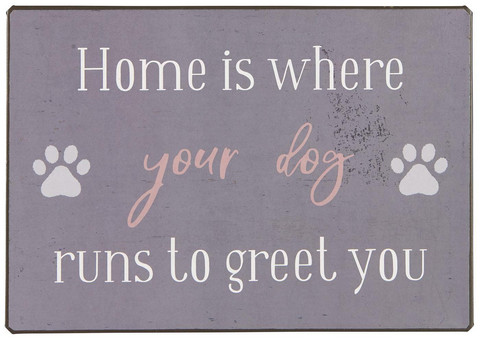 Ib Laursen kyltti : Home is where your dog runs to greet you