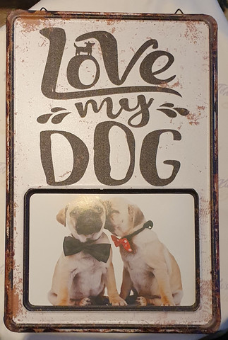 Love My Dog - Pelttikyltti