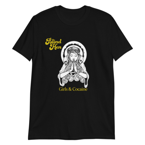 Blind Hen - Girls & Cocaine - T-Shirt