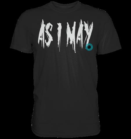 As I May - T-Shirt