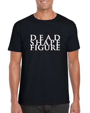 Dead Shape Figure - T-Shirt
