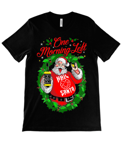 One Morning Left - Santa - T-Shirt