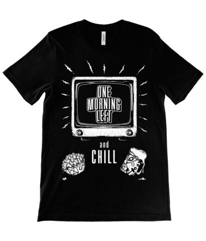One Morning Left - Chill - T-Shirt