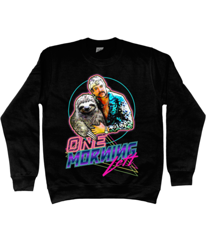 One Morning Left - Sloth King - Sweatshirt