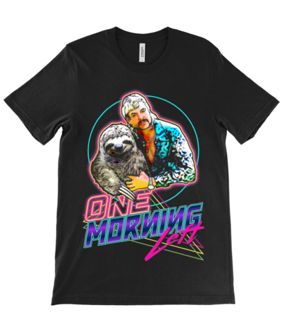One Morning Left - Sloth King - T-Shirt