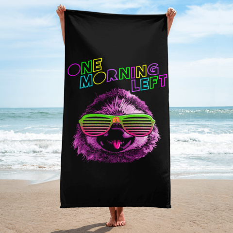 One Morning Left - Party Sloth - Beach Towel