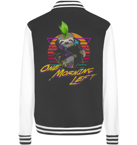 One Morning Left - Cyber Sloth - Baseball College jacket