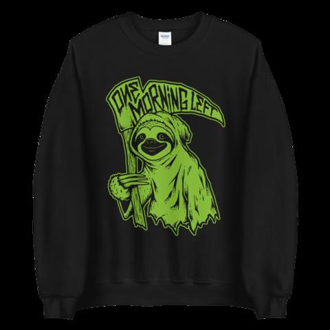 One Morning Left - Reaper Sloth - Sweatshirt