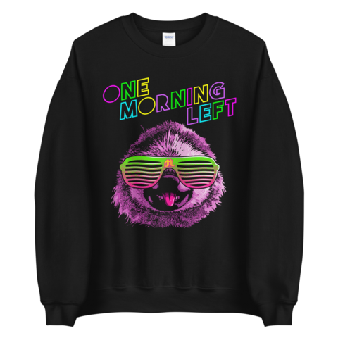 One Morning Left - Party Sloth - Sweatshirt