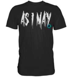 As I May - T-Shirt