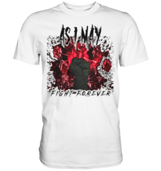 As I May - Fight Forever - T-Shirt