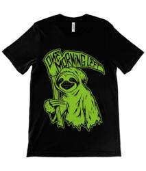 One Morning Left - Sloth - T-Shirt