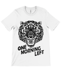 One Morning Left - Tiger - T-Shirt