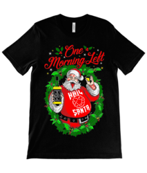 One Morning Left - Santa - T-Paita