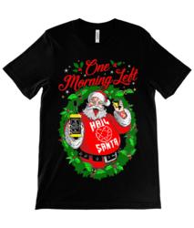 One Morning Left - Santa - T-Shirt