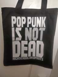 High School Dropouts - Pop Punk Is Not Dead - Tote Bag