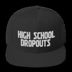 High School Dropouts - Snapback Cap