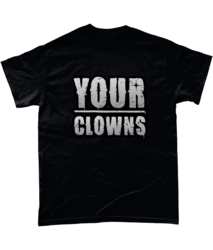 Your Clowns - T-Shirt