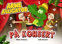 Arne Alligator på konsert
