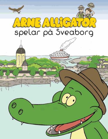 Arne Alligator spelar på Sveaborg (ruotsinkielinen)
