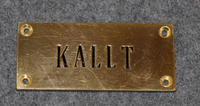 Kallt, cold water label for a tap.