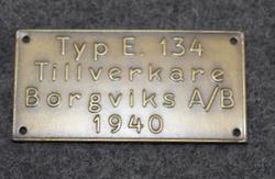 Borgviks A/B, Typ E. 134. 1940