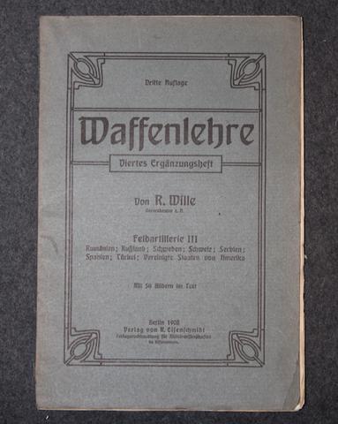 Waffenlehre, Feldartillerie III. R. Wille, 1908