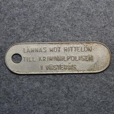 Lämnas mot hittelön till kriminalpolisen i Västerås. Avaimenperä