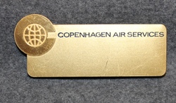 Copenhagen Air Services. Airport operator.