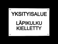 YKSITYISALUE LÄPIKULKU KIELLETTY-kyltti
